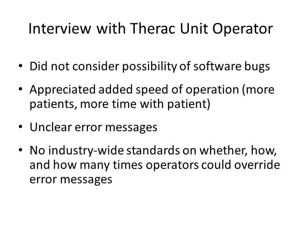 Interview with Therac Unit Operator