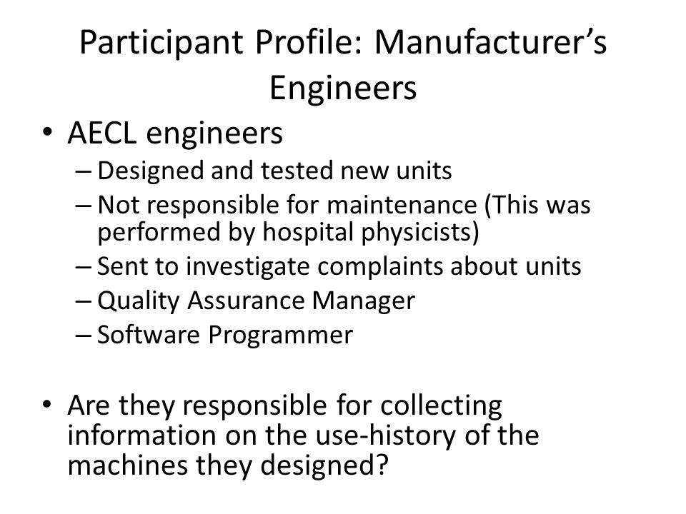 Participant Profile: Manufacturer's Engineers