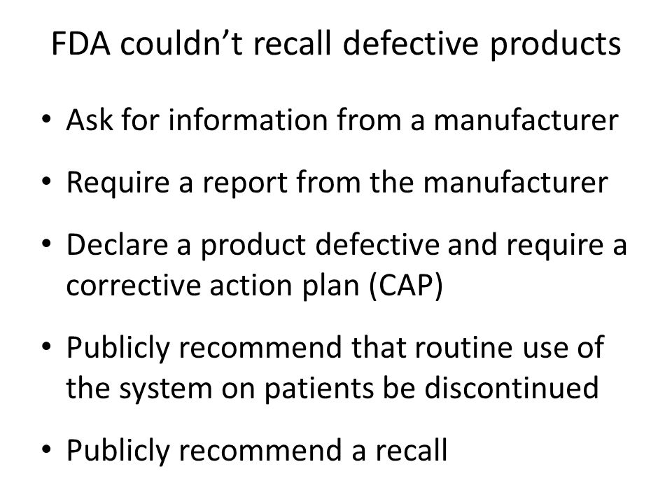 FDA couldn't recall defective products