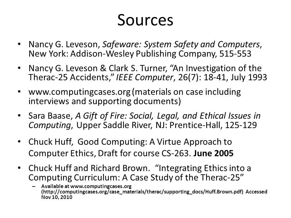 Sources Nancy G. Leveson, Safeware: System Safety and Computers, New York: Addison-Wesley Publishing Company, 515-553.