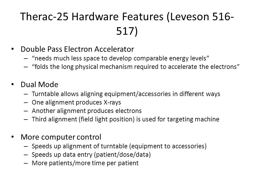 Therac-25 Hardware Features (Leveson 516-517)