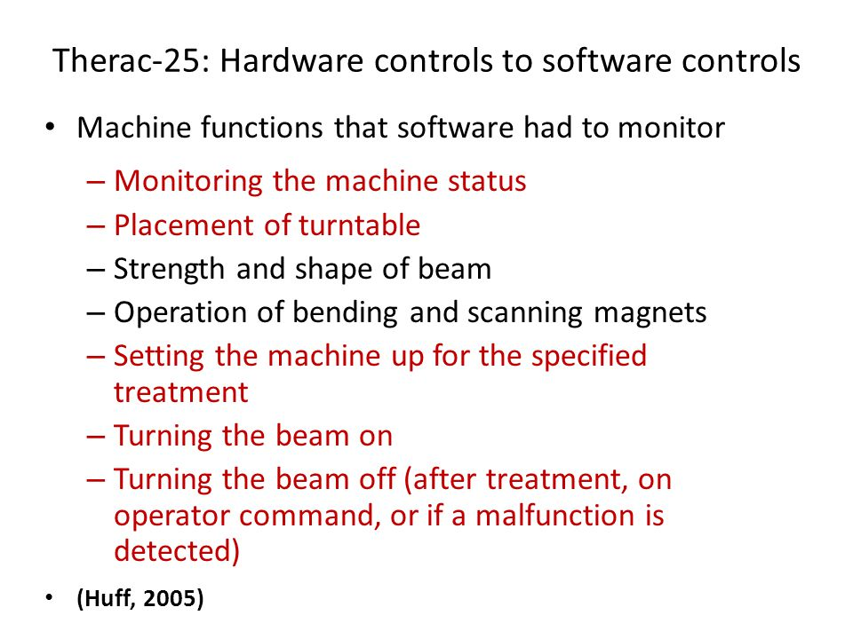 Therac-25: Hardware controls to software controls