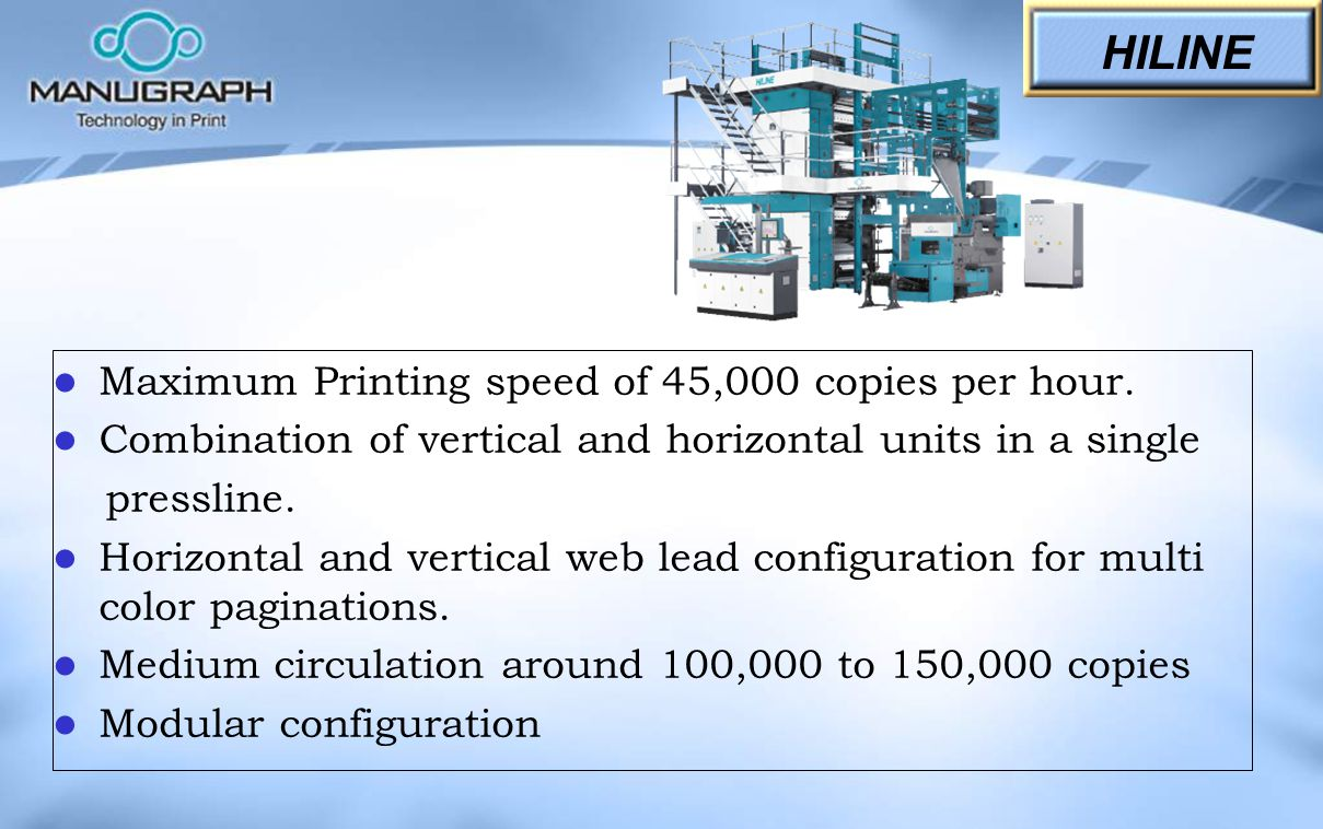 HILINE Maximum Printing speed of 45,000 copies per hour.