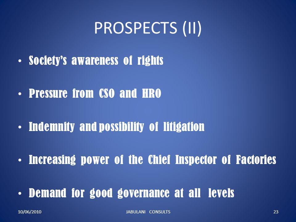 PROSPECTS (II) Society's awareness of rights Pressure from CSO and HRO