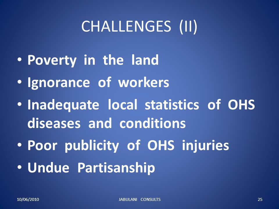 CHALLENGES (II) Poverty in the land Ignorance of workers