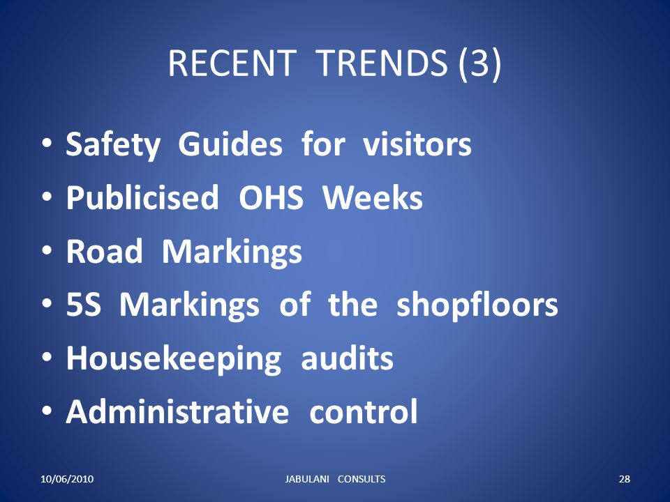 RECENT TRENDS (3) Safety Guides for visitors Publicised OHS Weeks