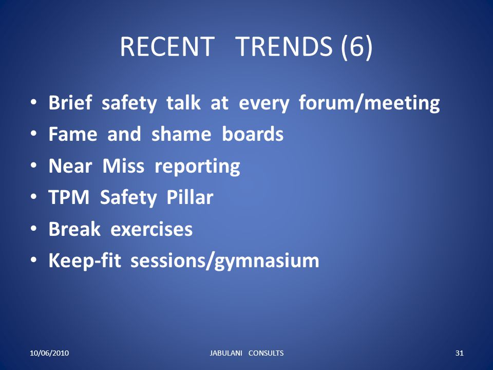 RECENT TRENDS (6) Brief safety talk at every forum/meeting