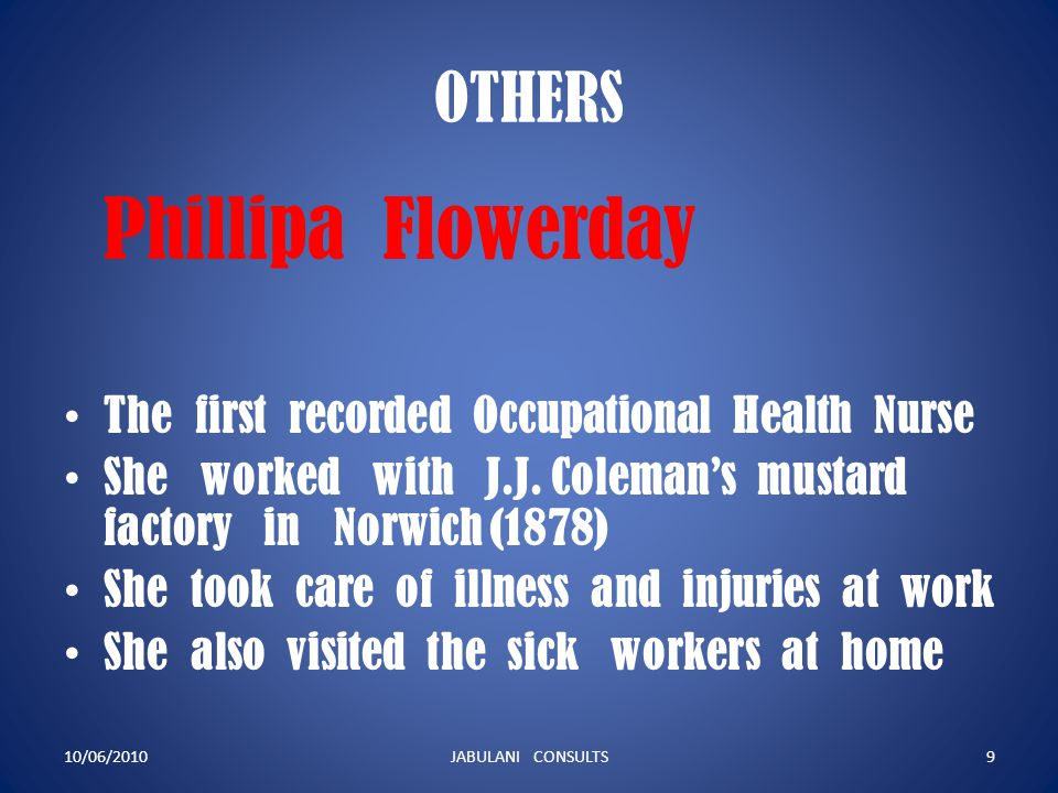 Phillipa Flowerday OTHERS The first recorded Occupational Health Nurse