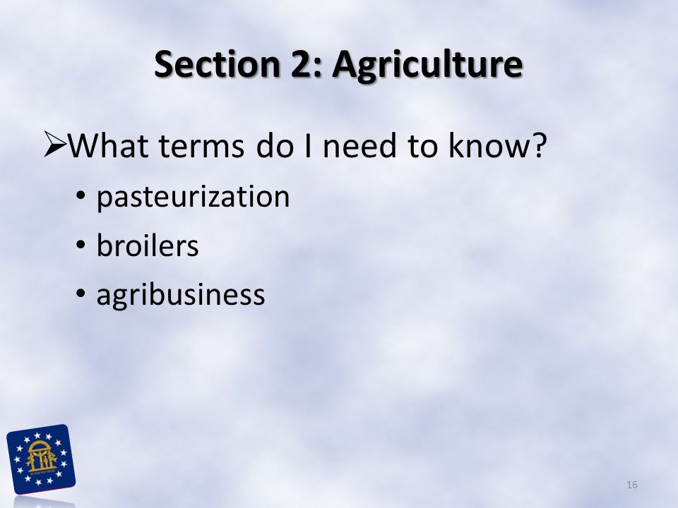 Section 2: Agriculture What terms do I need to know pasteurization