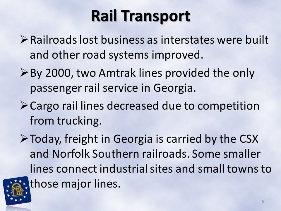 Rail Transport Railroads lost business as interstates were built and other road systems improved.