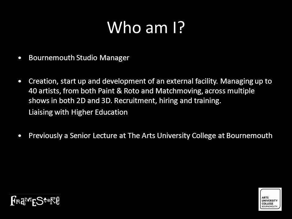 Who am I • Bournemouth Studio Manager