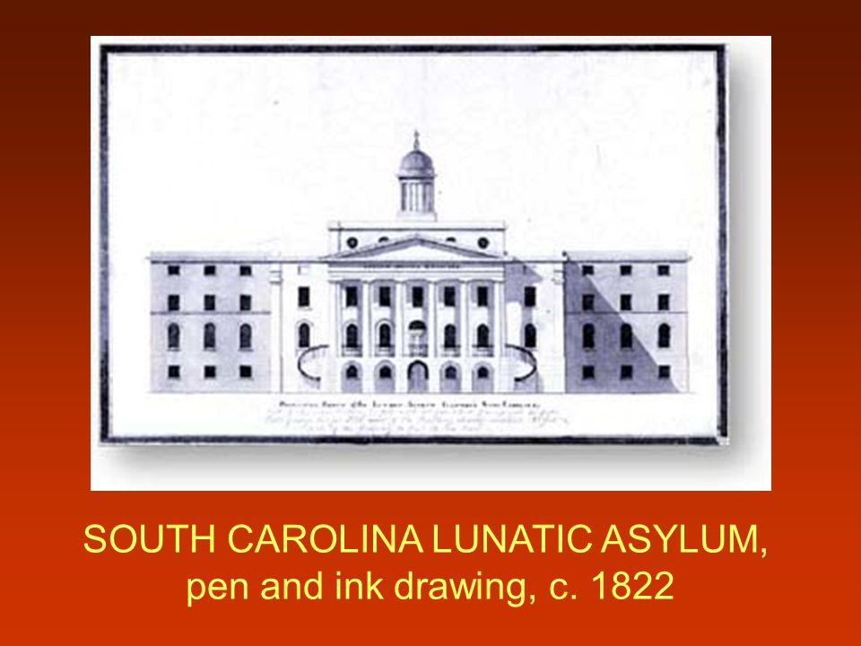 SOUTH CAROLINA LUNATIC ASYLUM,