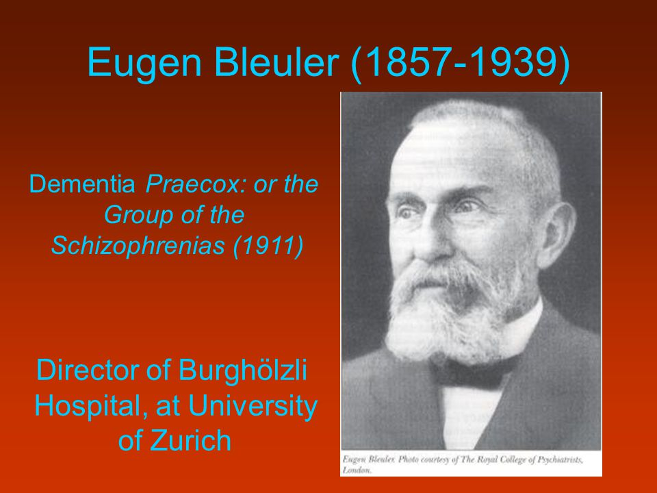 Eugen Bleuler (1857-1939) Director of Burghölzli