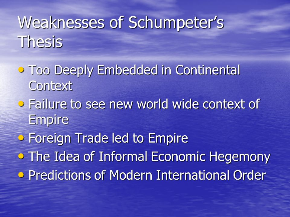 Weaknesses of Schumpeter's Thesis