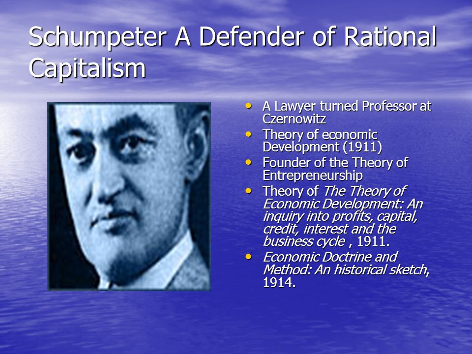 Schumpeter A Defender of Rational Capitalism