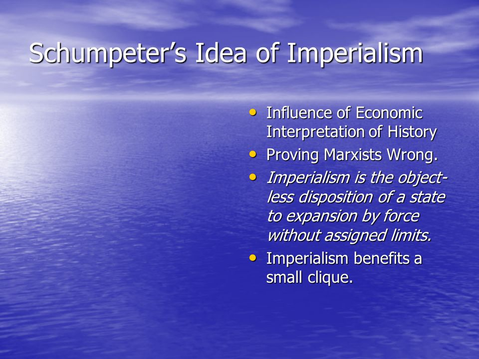 Schumpeter's Idea of Imperialism