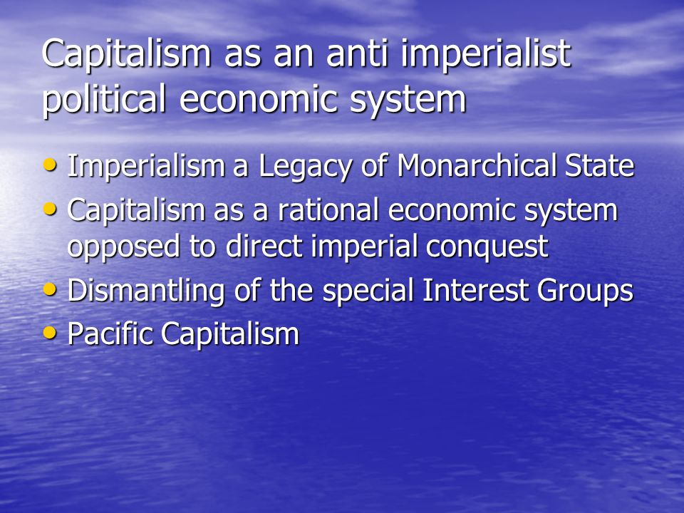 Capitalism as an anti imperialist political economic system