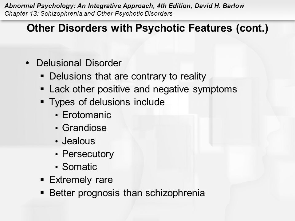 Other Disorders with Psychotic Features (cont.)