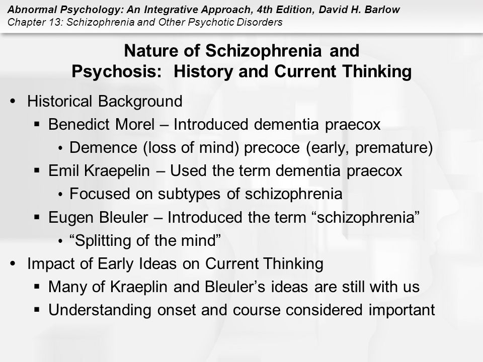 Nature of Schizophrenia and Psychosis: History and Current Thinking