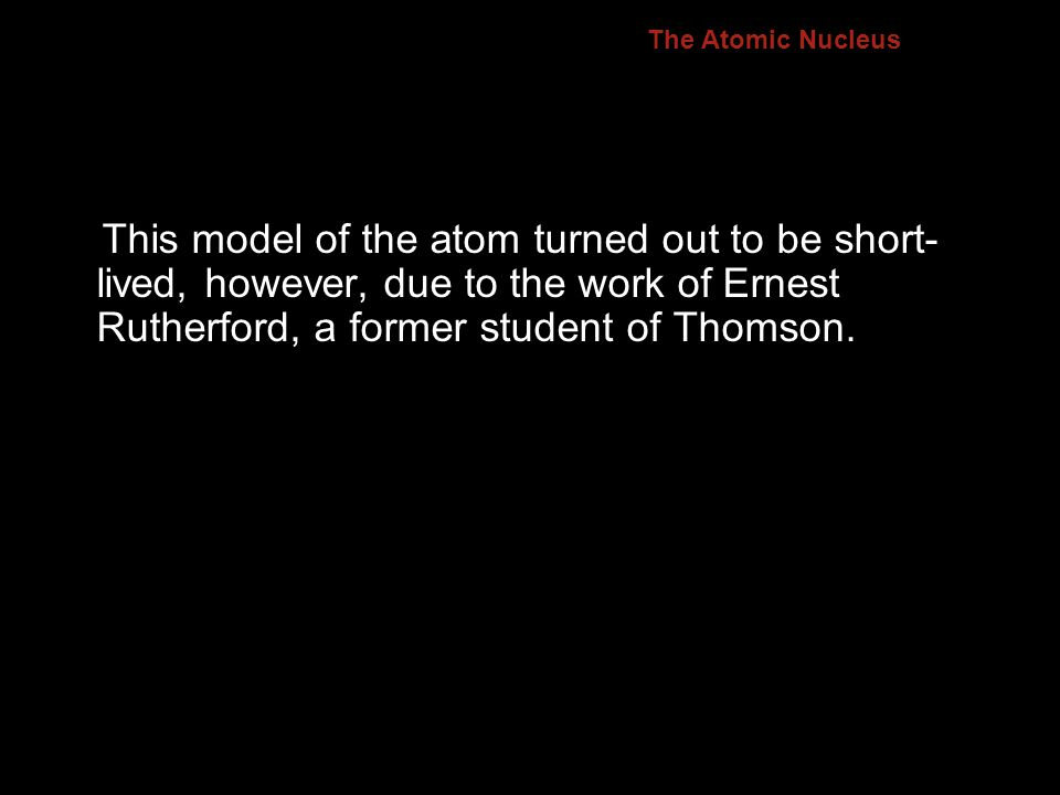 4.2 The Atomic Nucleus.