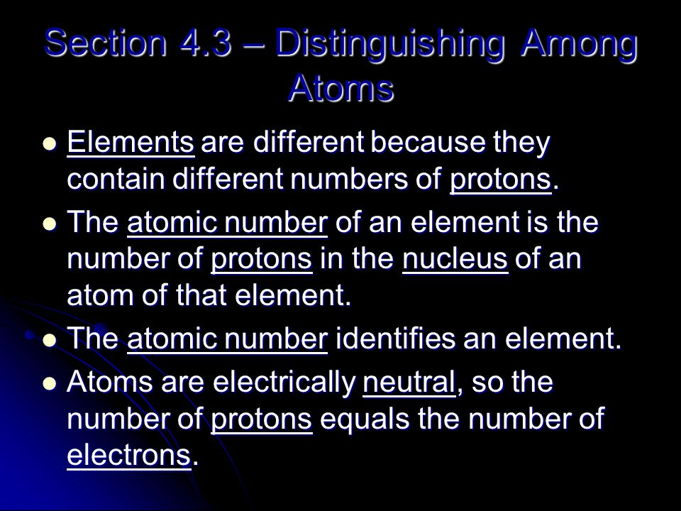 Section 4.3 – Distinguishing Among Atoms