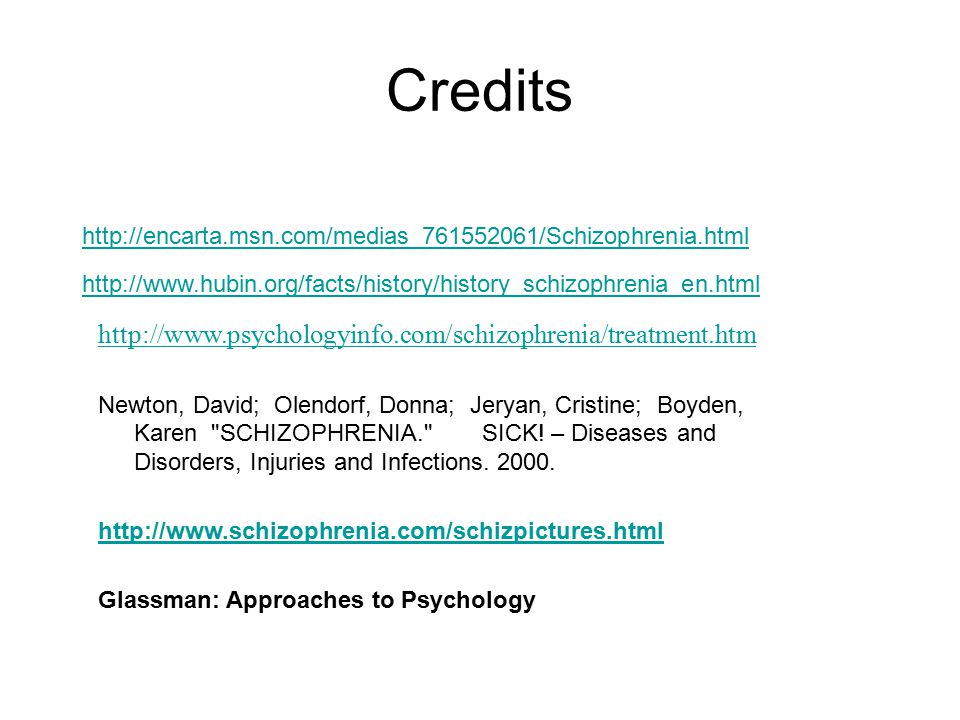 Credits http://www.psychologyinfo.com/schizophrenia/treatment.htm