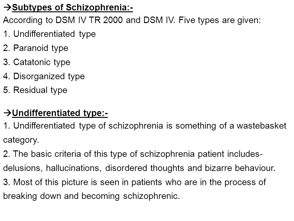 Subtypes of Schizophrenia:-