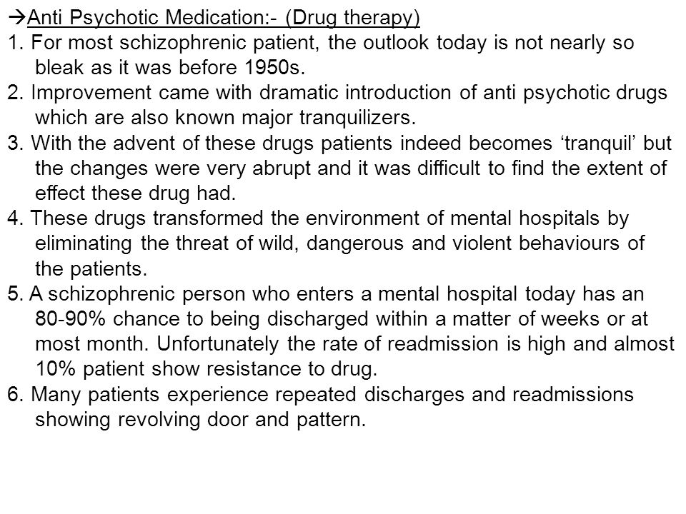 Anti Psychotic Medication:- (Drug therapy)