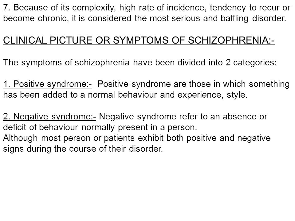 CLINICAL PICTURE OR SYMPTOMS OF SCHIZOPHRENIA:-