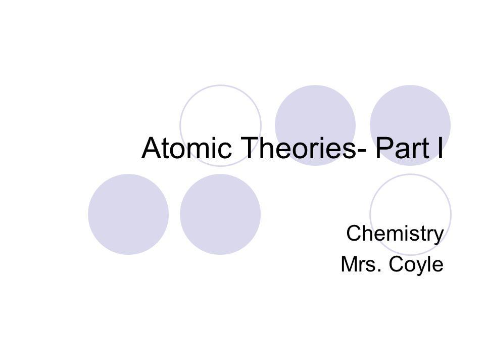 Atomic Theories- Part I