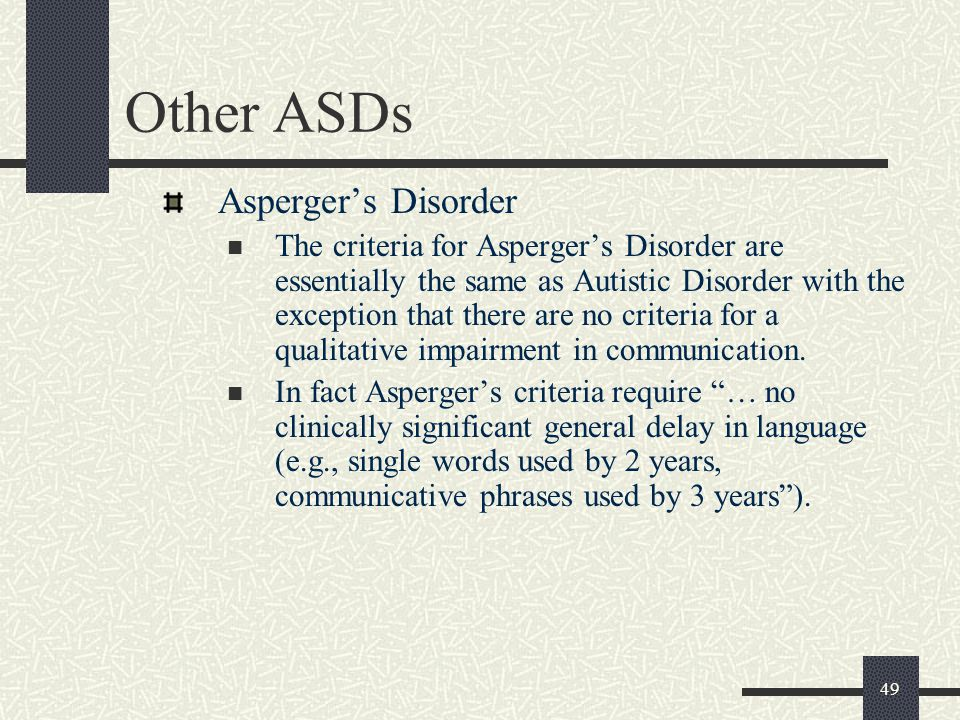 Other ASDs Asperger's Disorder