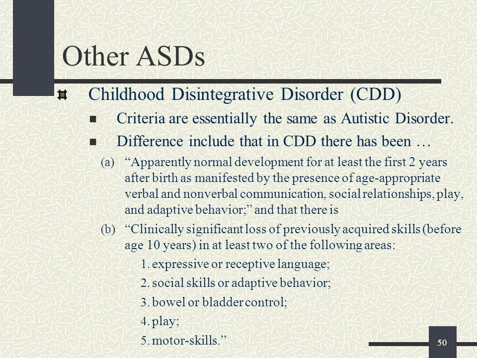 Other ASDs Childhood Disintegrative Disorder (CDD)