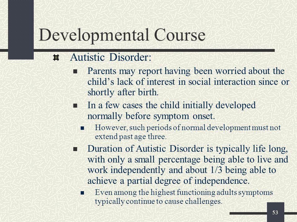 Developmental Course Autistic Disorder: