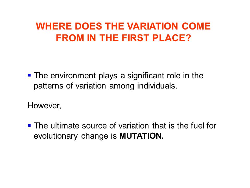 WHERE DOES THE VARIATION COME FROM IN THE FIRST PLACE