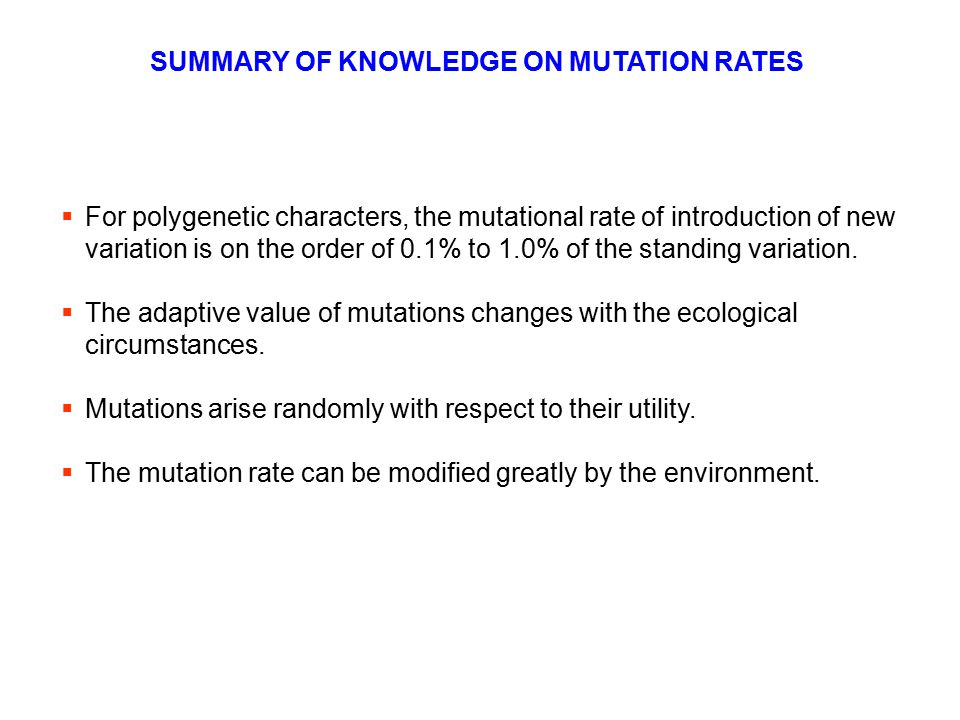 SUMMARY OF KNOWLEDGE ON MUTATION RATES