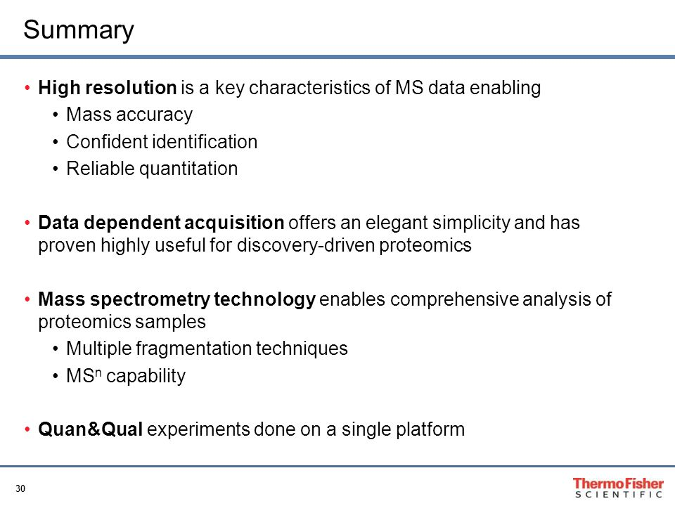 Summary High resolution is a key characteristics of MS data enabling
