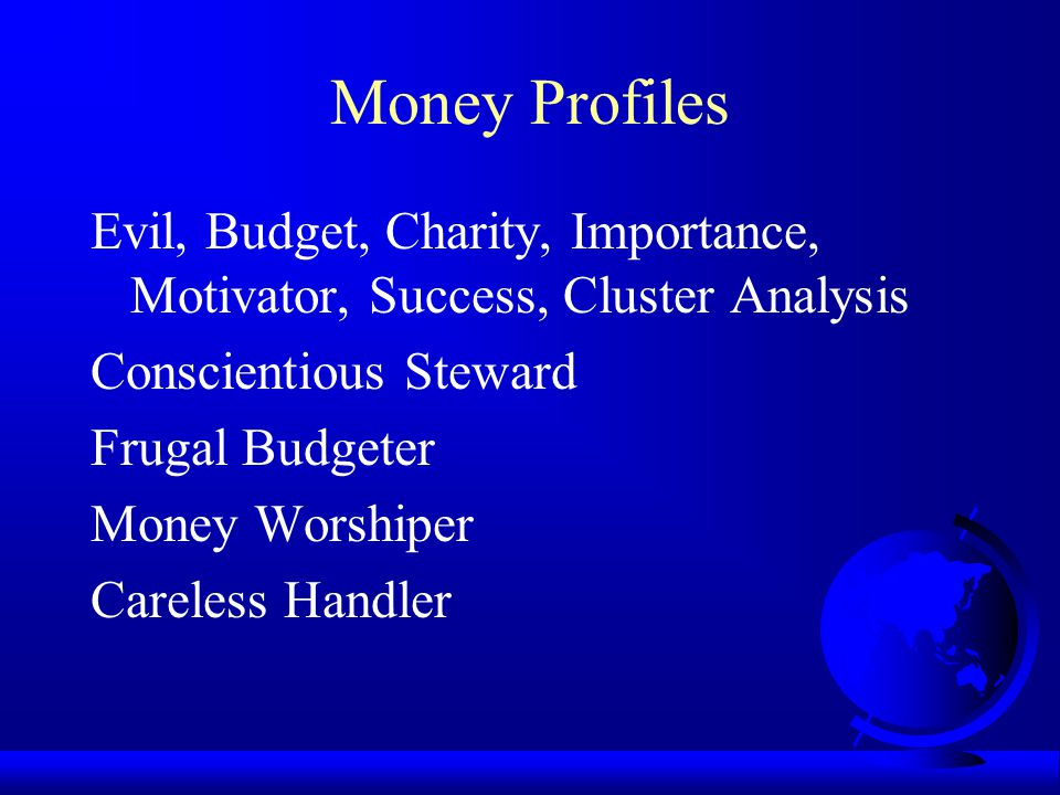Money Profiles Evil, Budget, Charity, Importance, Motivator, Success, Cluster Analysis. Conscientious Steward.