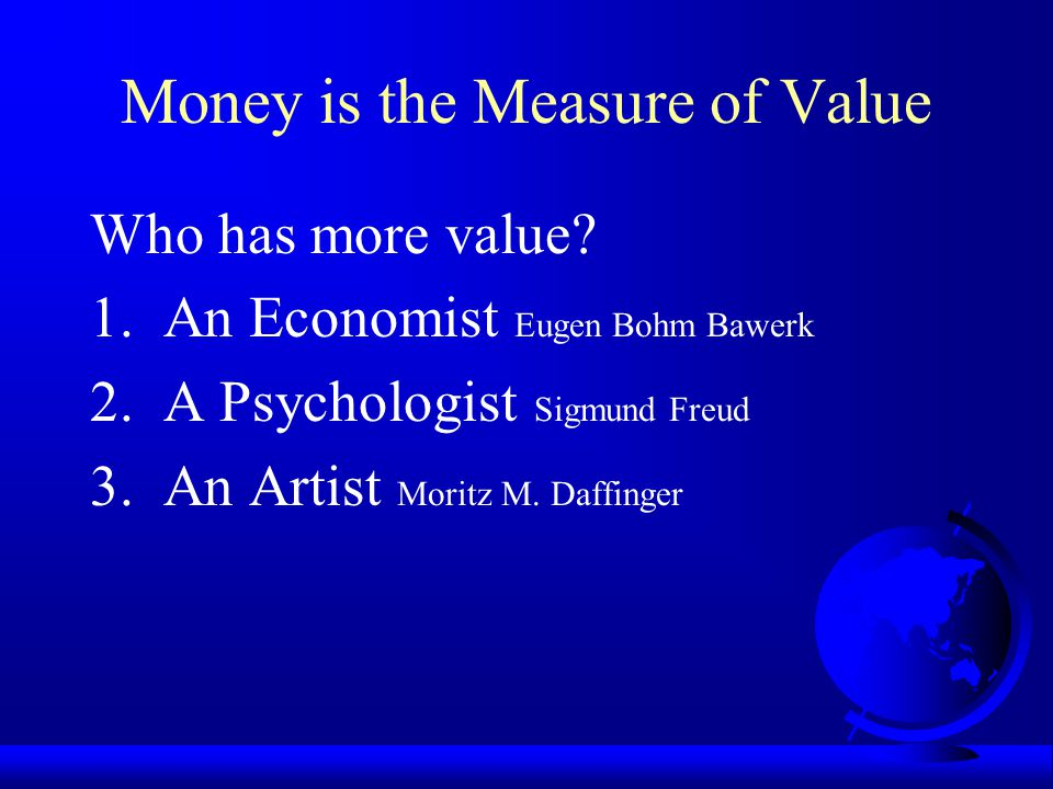 Money is the Measure of Value