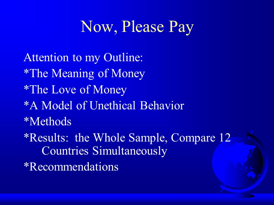 Now, Please Pay Attention to my Outline: *The Meaning of Money