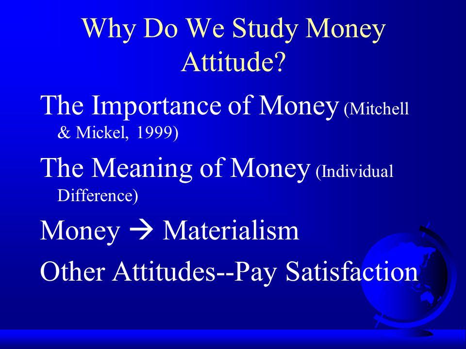 Why Do We Study Money Attitude