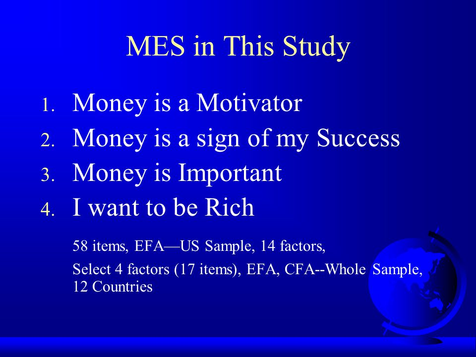MES in This Study Money is a Motivator Money is a sign of my Success