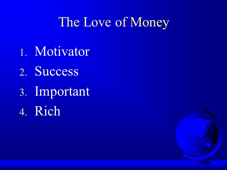 The Love of Money Motivator Success Important Rich
