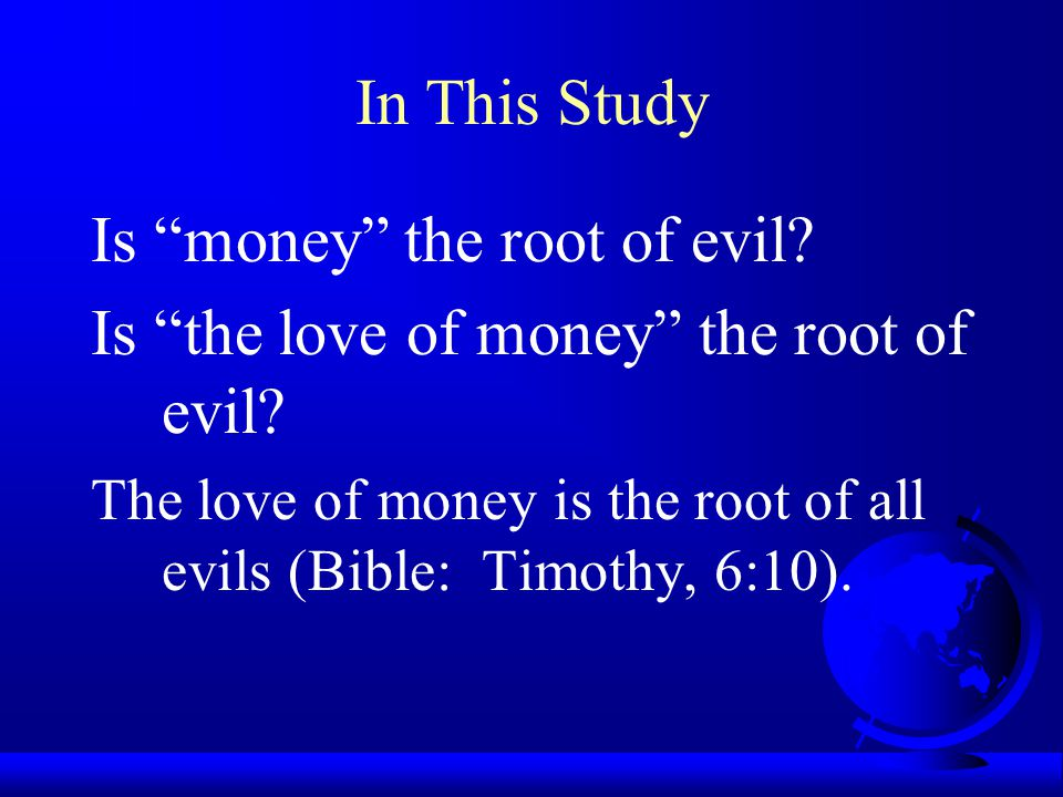Is money the root of evil Is the love of money the root of evil