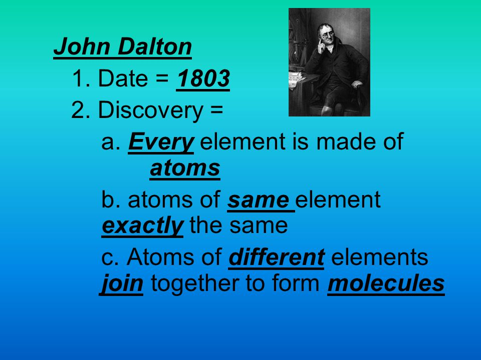 a. Every element is made of atoms