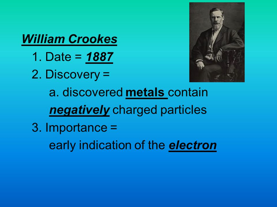 a. discovered metals contain negatively charged particles