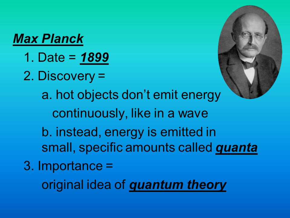 a. hot objects don't emit energy continuously, like in a wave