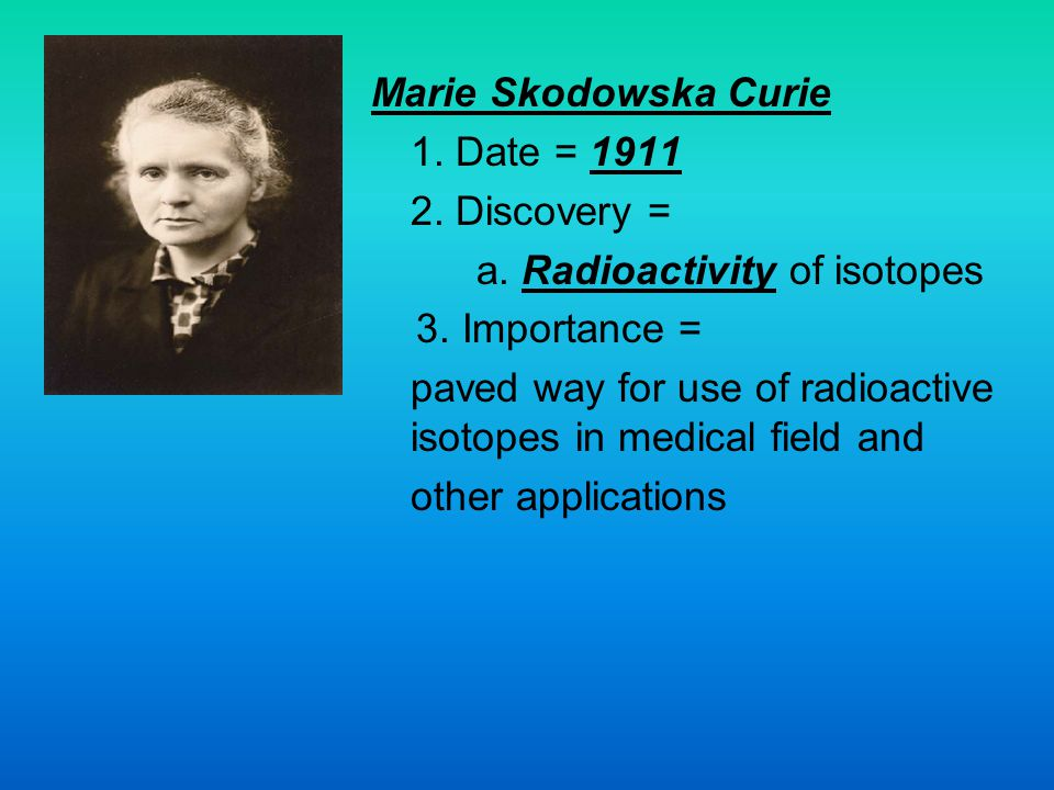 a. Radioactivity of isotopes 3. Importance =
