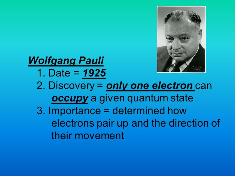 2. Discovery = only one electron can occupy a given quantum state