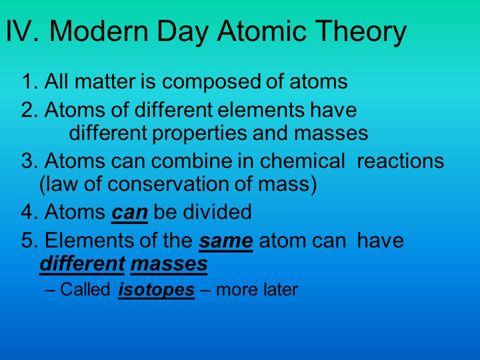 IV. Modern Day Atomic Theory