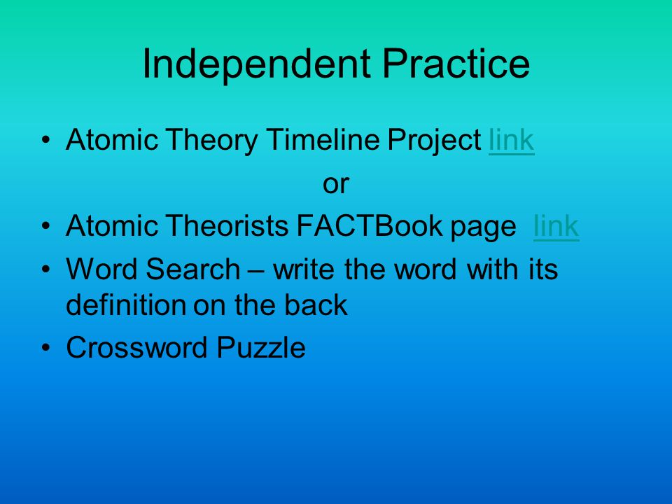 Independent Practice Atomic Theory Timeline Project link or